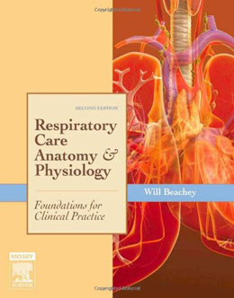 Respiratory Care Anatomy and Physiology : Foundations for Clinical Practice