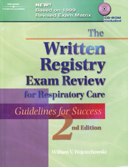Written Registry Exam Review for Respiratory Care : Guidelines for Success